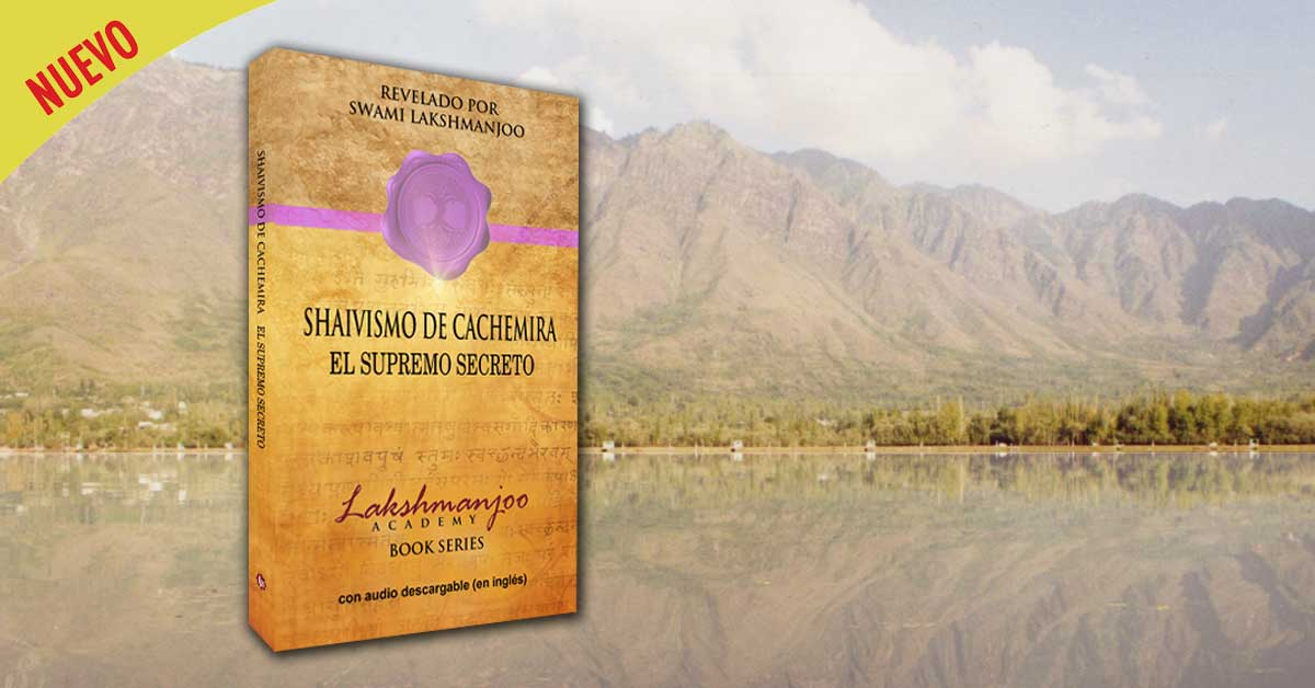 Spanish translation of Kashmir Shaivism the Secret Supreme by Swami Lakshmanjoo