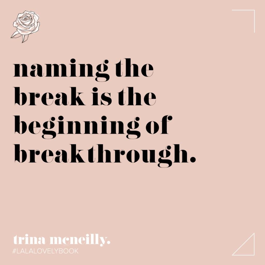Naming the break is the beginning of breakthrough_La La Lovely Book