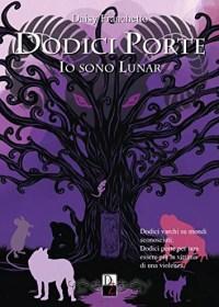 RECENSIONE: Dodici Porte – Io sono Lunar (Daisy Franchetto)