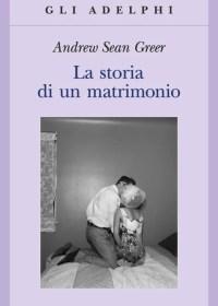 RECENSIONE: La storia di un matrimonio (Andrew Sean Greer)