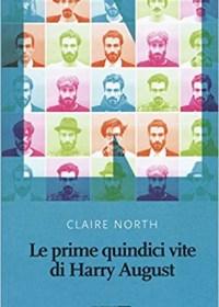 RECENSIONE: Le prime quindici vite di Harry August (Claire North)