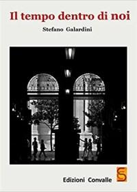 RECENSIONE: Il tempo dentro di noi (Stefano Galardini)