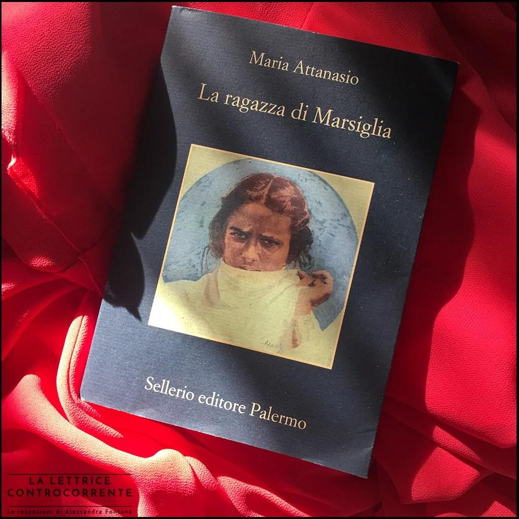 RECENSIONE: La ragazza di Marsiglia (Maria Attanasio)