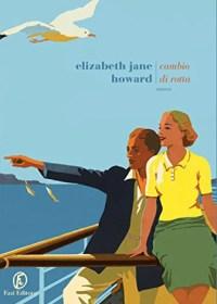 RECENSIONE: Cambio di rotta (Elizabeth Jane Howard)