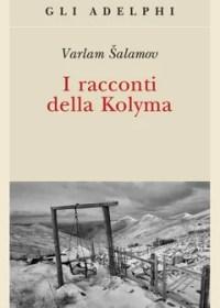 RECENSIONE: I racconti della Kolyma (Varlam Šalamov)