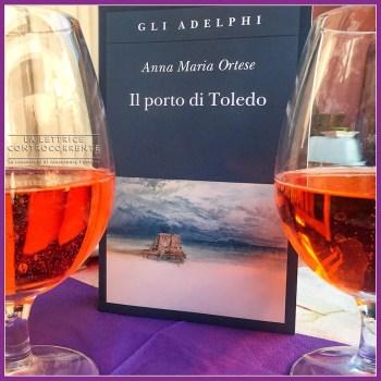 Il porto di Toledo - Anna Maria Ortese - Adelphi