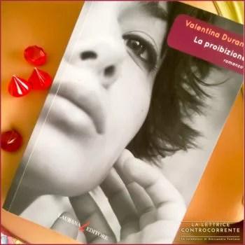 La proibizione - Valentina Durante - Laurana Editore