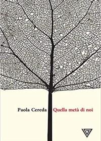 RECENSIONE: Quella metà di noi (Paola Cereda)