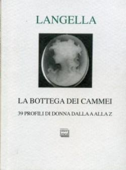 La bottega dei cammei di Giuseppe Langella