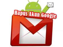 2 Cara Menghapus Akun Google di Android Mudah dan Cepat