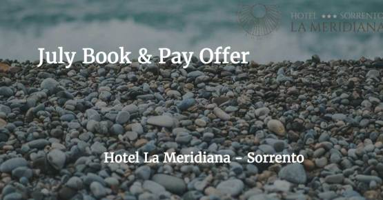 Offerta Book & Pay Luglio - La Meridiana Sorrento