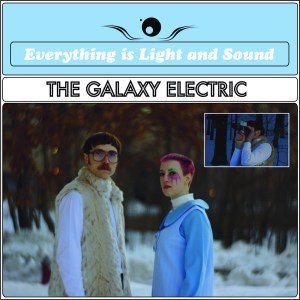 thegalaxyelectric_everythingislightandsound_coverart