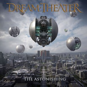 Chronique Musicale Dreamtheater The Astonishing