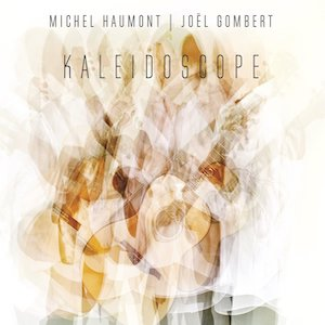 Chronique Musicale - Michel haumont - Joel Gombert Kaleidoscope