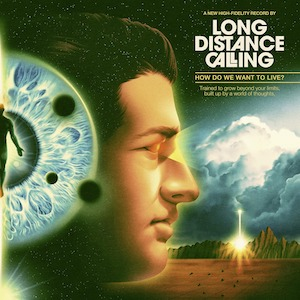 Long Distance Calling - How do we want to live - pochette