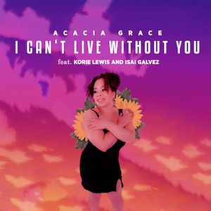 Acacia Grace – I can't live without you