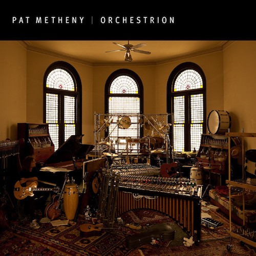 Pat Metheny – Orchestrion