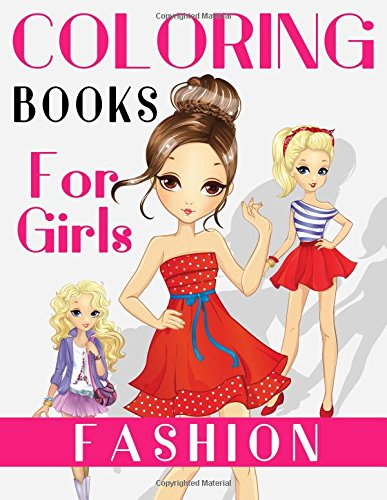 Fashion Coloring Books For Girls: Gorgeous Fashion Style & Other Cute  Designs: Fun Color It Beauty Colouring Books For Me, Kids, Teens, Adults  and ...