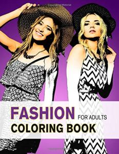 Fashion Coloring Book for Adults: An Adult Grayscale Coloring Book with Beautiful Dresses for Relaxing and Stress Relieving