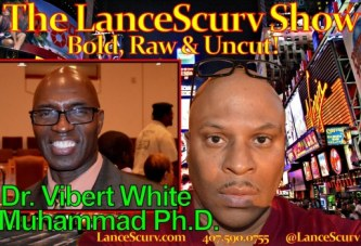 Dr. Vibert White Muhammad Ph.D. Speaks On The Economic Development In The African Diaspora – The LanceScurv Show