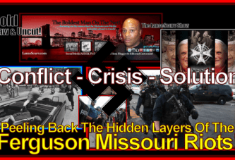 Peeling Back The Hidden Layers Of The Ferguson Missouri Riots! – The LanceScurv Show