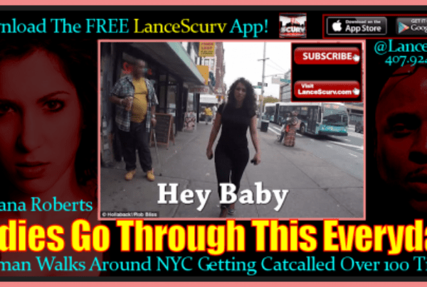 Woman Walks Around NYC Getting Catcalled Over 100 Times! – The LanceScurv Show