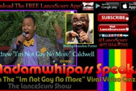 """Madamwhipass Speaks: On The """"I'm Not Gay No More"""" Viral Video Craze!"""