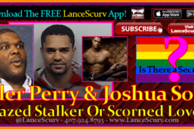 Tyler Perry & Joshua Sole: Crazed Stalker Or Scorned Lover? – The LanceScurv Show