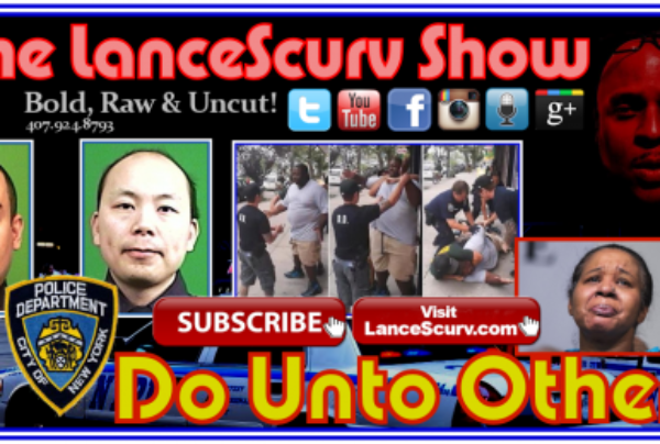 Dear NYPD: Do Unto Others As You Would Have Them Do Unto You! – The LanceScurv Show