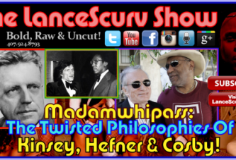 The Twisted Philosophies Of Kinsey, Hefner & Cosby! – Madamwhipass Speaks!