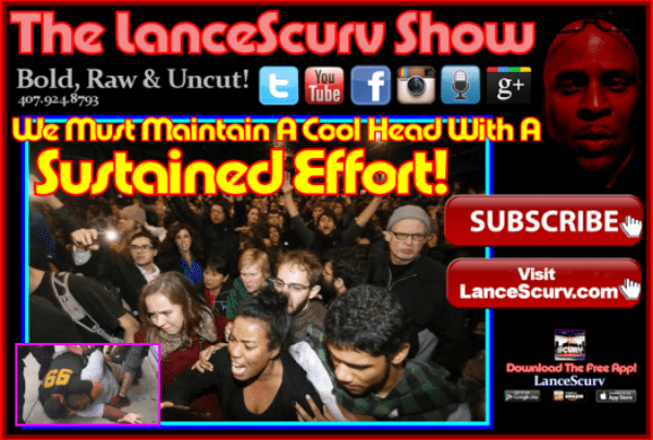 We Must Maintain A Cool Head With A Sustained Effort! – The LanceScurv Show