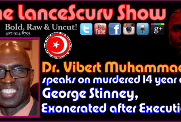Dr. Vibert Muhammad Speaks on George Stinney: Exonerated After Execution? – The LanceScurv Show