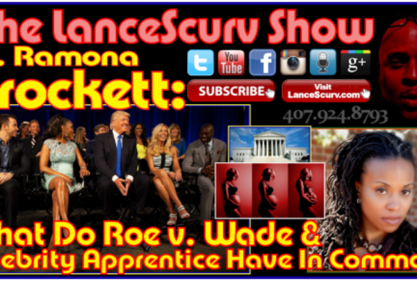 What Do Roe v. Wade & Celebrity Apprentice Have In Common? – Dr. Ramona Brockett