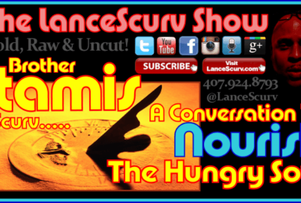 A Conversation To Nourish The Soul – The LanceScurv Show
