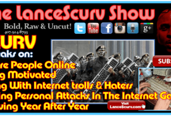 Dealing With Internet Trolls & Haters – The LanceScurv Show