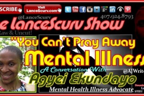 """You Can't Pray Away Mental Illness."" – A Conversation With Mental Health Illness Advocate Agyei Ekundayo"