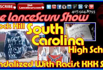 Rock Hill South Carolina High School Is Vandalized With Racist KKK Slurs! – The LanceScurv Show