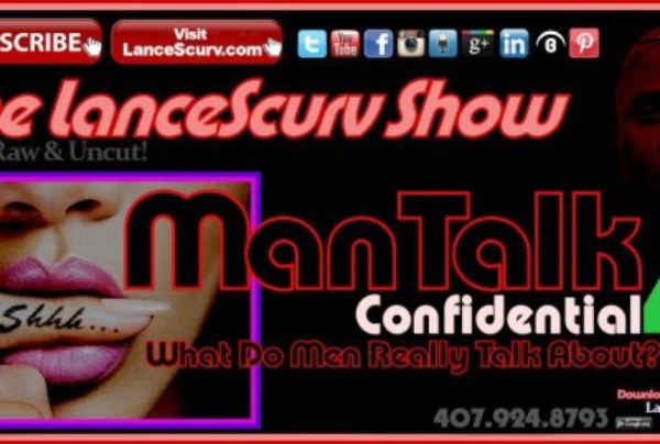 Mantalk Confidential # 4: What Do Men Really Talk About? – The LanceScurv Show