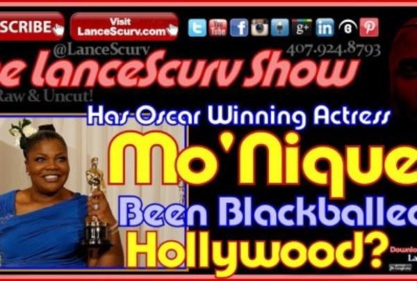 Has Mo'Nique Been Blackballed In Hollywood? – The LanceScurv Show