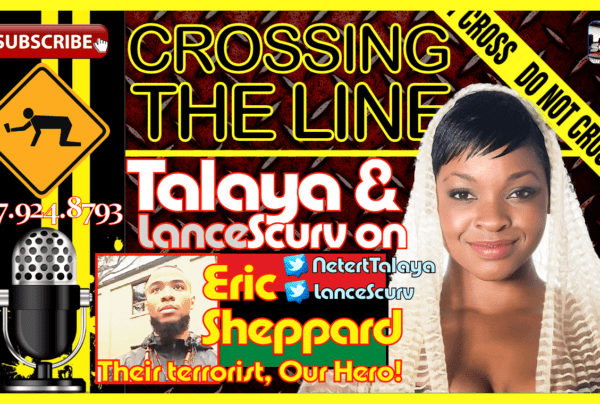 Eric Sheppard: Their Terrorist, Our Hero! – Talaya On The LanceScurv Show