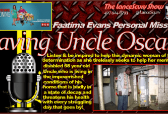 Saving Uncle Oscar: The Personal Mission Of Faatima Evans – The LanceScurv Show