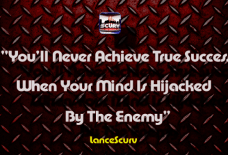 You'll Never Achieve True Success When Your Mind Is Hijacked By The Enemy!