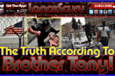 The Truth According To Brother Tony! – The LanceScurv Show