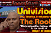 Univision Buys Leading Black News Site The Root! – The LanceScurv Show