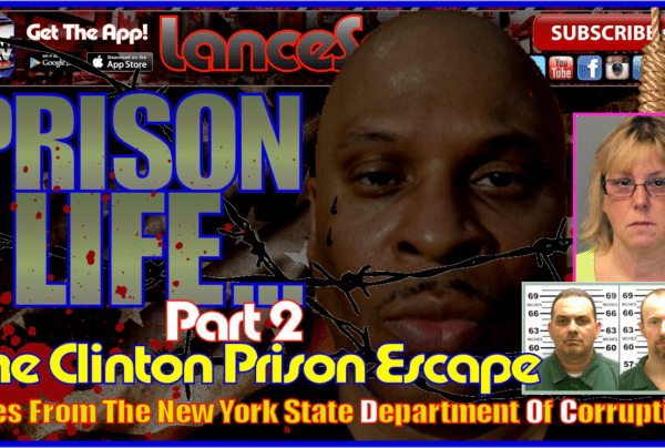 Are The Clinton Correctional Prison Escapees Gone Forever? (Part 2) – The LanceScurv Show