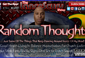 Random Thoughts # 2 – The LanceScurv Show