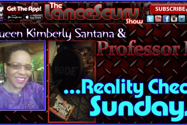 Reality Check Sundays – The LanceScurv Show