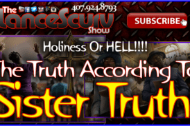 The Truth According To Sister Truth! – The LanceScurv Show