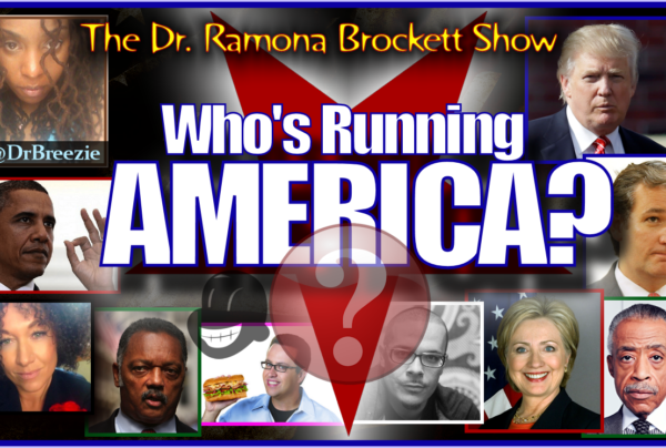 Who's Running America? – The Dr. Ramona Brockett Show