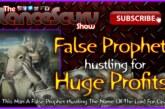 False Prophets Hustling For Huge Profits! – The LanceScurv Show